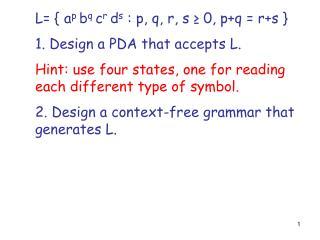 L= { a p  b q  c r  d s  : p, q, r, s ≥ 0, p+q = r+s } 1. Design a PDA that accepts L.