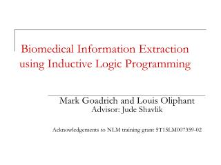 Biomedical Information Extraction using Inductive Logic Programming