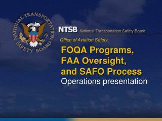 FOQA Programs,  FAA Oversight,  and SAFO Process