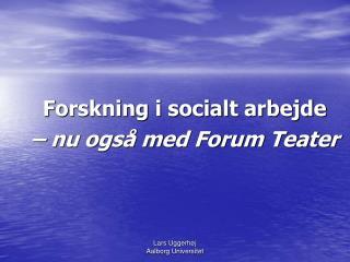 Forskning i socialt arbejde – nu også med Forum Teater
