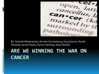 Are we winning the war on cancer