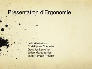 Pr�sentation d'Ergonomie