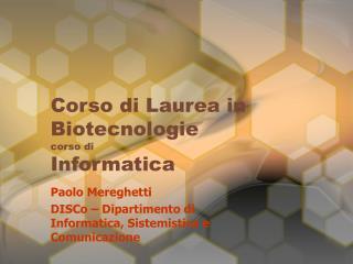 Corso di Laurea in Biotecnologie corso di Informatica