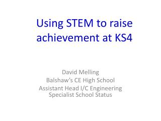 Using STEM to raise achievement at KS4