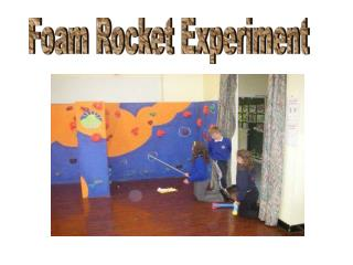 Foam Rocket Experiment