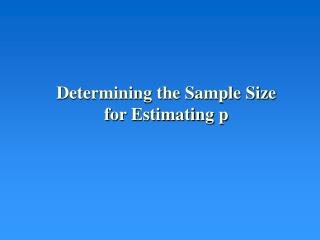 Determining the Sample Size for Estimating p