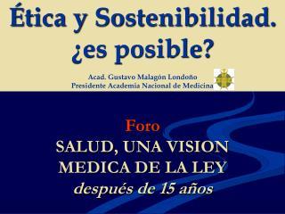 Foro SALUD, UNA VISION MEDICA DE LA LEY después de 15 años