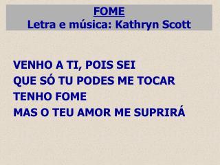 FOME Letra e música: Kathryn Scott