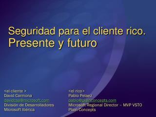 Seguridad para el cliente rico.  Presente y futuro