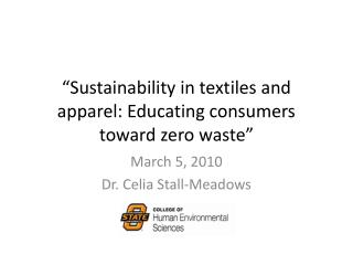 """Sustainability in textiles and apparel: Educating consumers toward zero waste"""