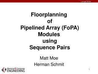 Floorplanning  of  Pipelined Array (FoPA) Modules  using  Sequence Pairs