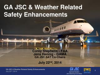 GA JSC &  Weather Related Safety Enhancements