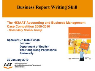 The HKIAAT Accounting and Business Management Case Competition 2009-2010 - Secondary School Group   Speaker: Dr. Mable C