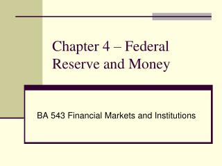 Chapter 4 – Federal Reserve and Money
