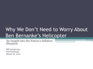 Why We Don't Need to Worry About Ben Bernanke's Helicopter