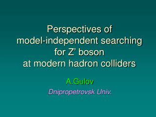 Perspectives of model-independent searching for Z' boson at modern hadron colliders