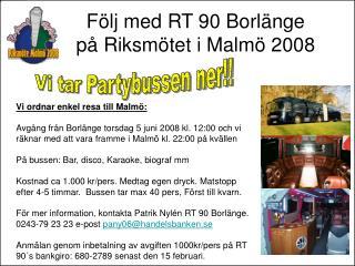 Följ med RT 90 Borlänge på Riksmötet i Malmö 2008