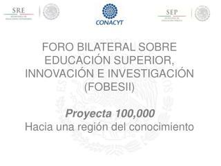 FORO BILATERAL SOBRE EDUCACIÓN SUPERIOR,  INNOVACIÓN E INVESTIGACIÓN