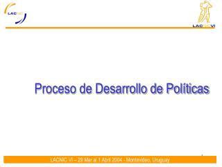 Proceso de Desarrollo de Políticas