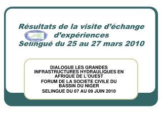 Résultats de la visite d'échange d'expériences Sélingué du 25 au 27 mars 2010