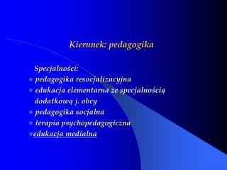 Kierunek: pedagogika