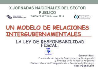 LA LEY DE RESPONSABILIDAD FISCAL.  Eduardo Bacci