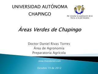 Doctor Daniel Rivas Torres Área de Agronomía Preparatoria Agrícola
