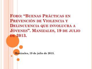 Manizales, 19 de julio de 2013.