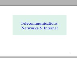 Telecommunications ,  Networks  & Internet