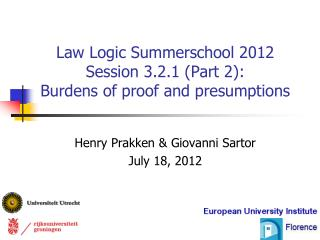 Law Logic Summerschool 2012 Session 3.2.1 (Part 2): Burdens of proof and presumptions