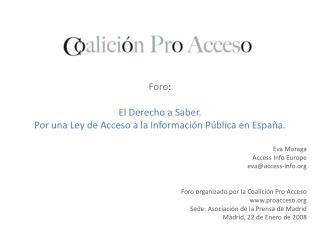 Foro : El Derecho a Saber.  Por una Ley  de  Acceso  a la  Información  Pública en  España .