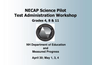 NECAP Science Pilot  Test Administration Workshop Grades 4, 8  11