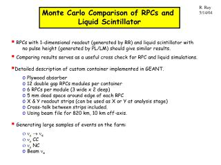 Monte Carlo Comparison of RPCs and  Liquid Scintillator
