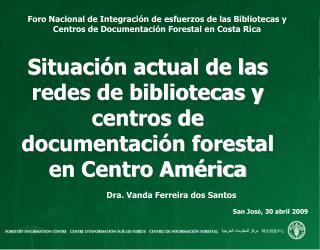 Situación actual de las redes de bibliotecas y centros de documentación forestal en Centro América