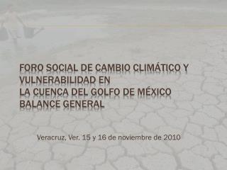 Veracruz, Ver. 15 y 16 de noviembre de 2010
