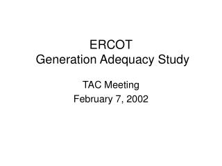 ERCOT  Generation Adequacy Study