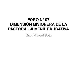FORO N° 07 DIMENSIÓN MISIONERA DE LA PASTORAL JUVENIL EDUCATIVA