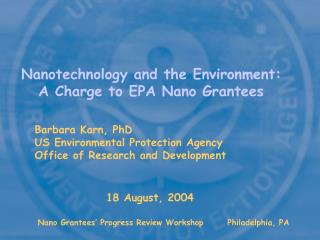 Nanotechnology and the Environment: A Charge to EPA Nano Grantees