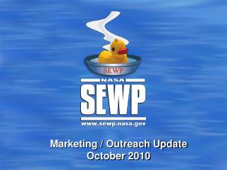Marketing / Outreach Update  October 2010
