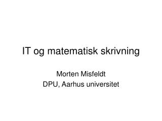 IT og matematisk skrivning