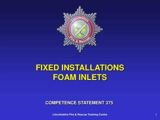 FIXED INSTALLATIONS FOAM INLETS