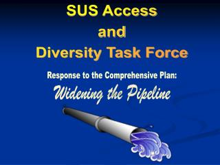 SUS Access and Diversity Task Force