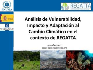 Análisis de Vulnerabilidad, Impacto y Adaptación al Cambio Climático en el contexto de REGATTA