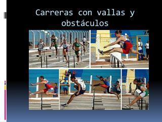 Carreras con vallas y obstáculos