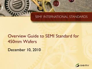 Overview Guide to SEMI Standard for 450mm Wafers