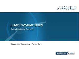 User/Provider Build