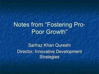 "Notes from ""Fostering Pro-Poor Growth"""