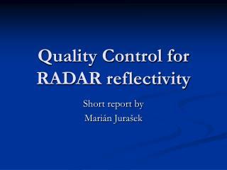 Quality Control for RADAR reflectivity
