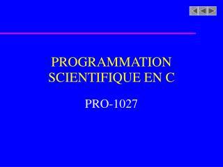 PROGRAMMATION SCIENTIFIQUE EN C