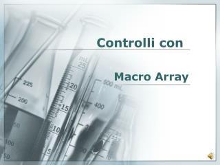 Macro Array